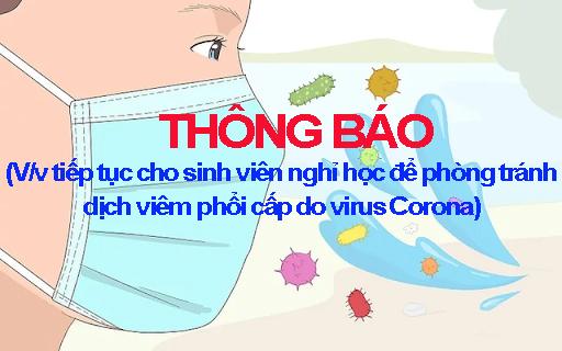 Thông báo về việc tiếp tục cho sinh viên nghỉ học để phòng tránh dịch viêm phổi cấp do virus Corona
