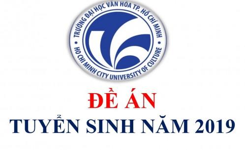Đề án tuyển sinh đại học chính quy năm 2019 của Trường Đại học Văn hóa TP. Hồ Chí Minh đã điều chỉnh theo hướng dẫn của Bộ Giáo dục và Đào tạo