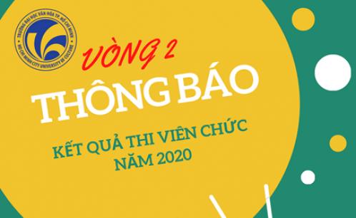 Trường Đại học Văn hóa TP.HCM thông báo kết quả thi tuyển viên chức vòng 2 năm 2020.