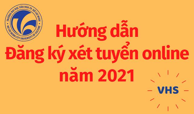 Hướng dẫn đăng ký xét tuyển online năm 2021
