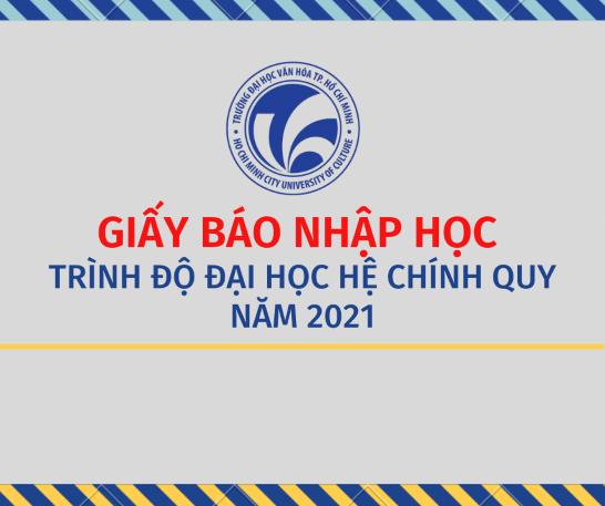 Trường Đại học Văn hóa TP. Hồ Chí Minh thông báo Giấy báo nhập học - Dành cho thí sinh trúng tuyển nhập học đại học hệ chính quy năm 2021
