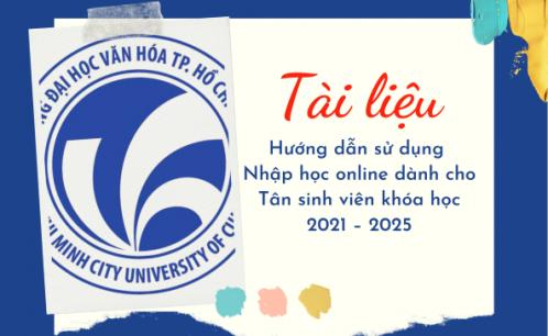 Tài liệu hướng dẫn sử dụng nhập học online dành cho tân sinh viên khóa học 2021 – 2025